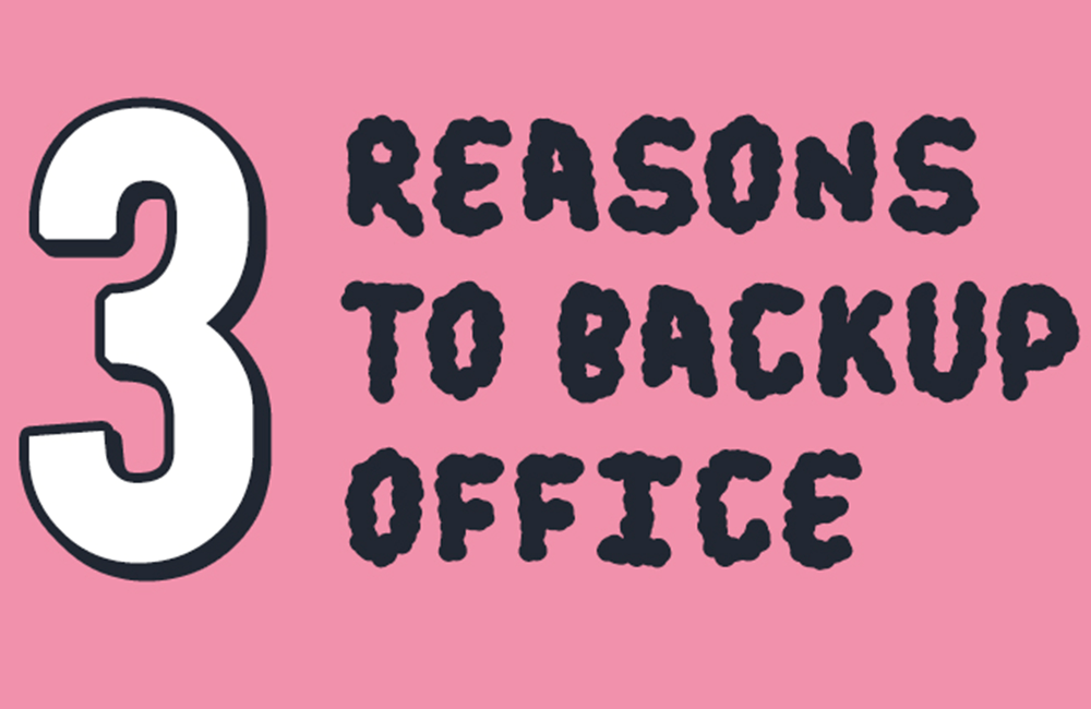 3 Reasons why Office 365 Backup is Crucial
