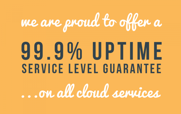 Benefit from our 99.9 uptime service level guarantee