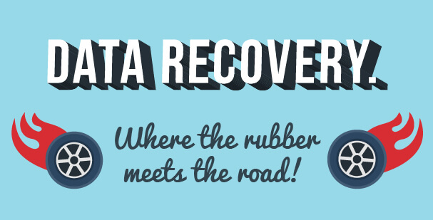 Data Recovery Where the rubber meets the road 1