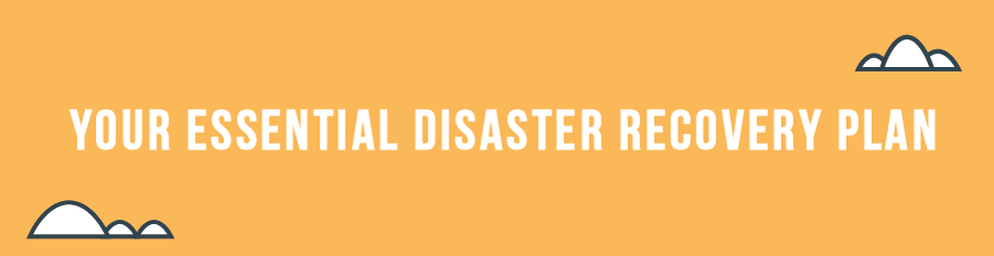 Essential steps to include in your disaster recovery plan 1