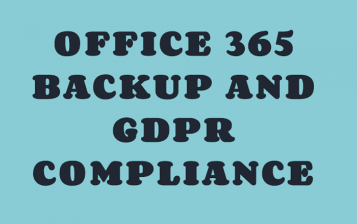 Office 365 Backup and GDPR Compliance